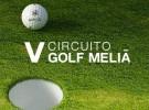 Arranca el V Circuito de Golf Meliá