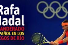 Rafa Nadal será el abanderado español en Río 2016