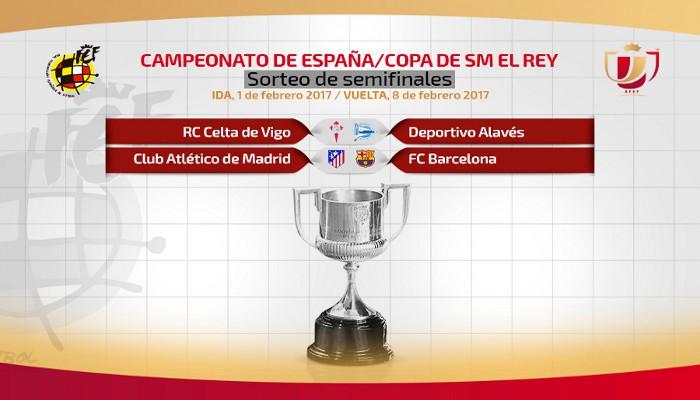 Barça - Atlético y Celta - Alavés en semifinales