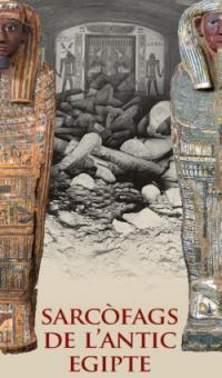"""""""Sarcófagos del antiguo Egipto"""" en el Museo Egipcio de Barcelona"""