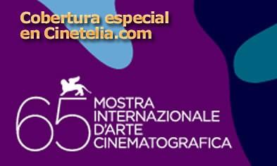 El 65º Festival de cine de Venecia en Cinetelia.com