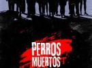 Póster y tráiler de Perros Muertos, lo nuevo de Koldo Serra