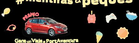 Gana un viaje a Port Aventura con el nuevo Ford C-Max y tus mentirijillas