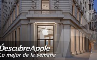 Lo mejor de la semana en Descubre Apple