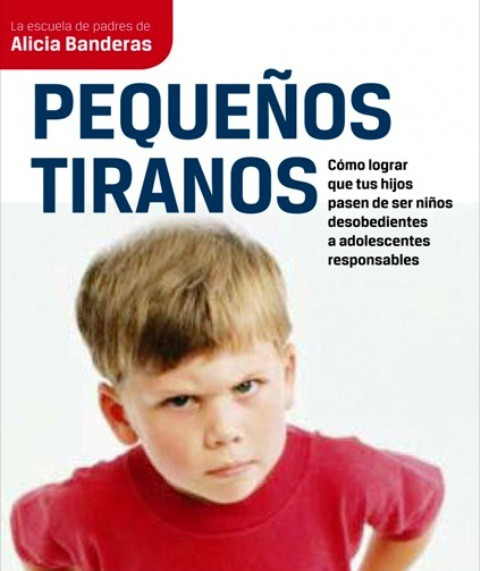 Pequeños Tiranos, libro para padres en apuros