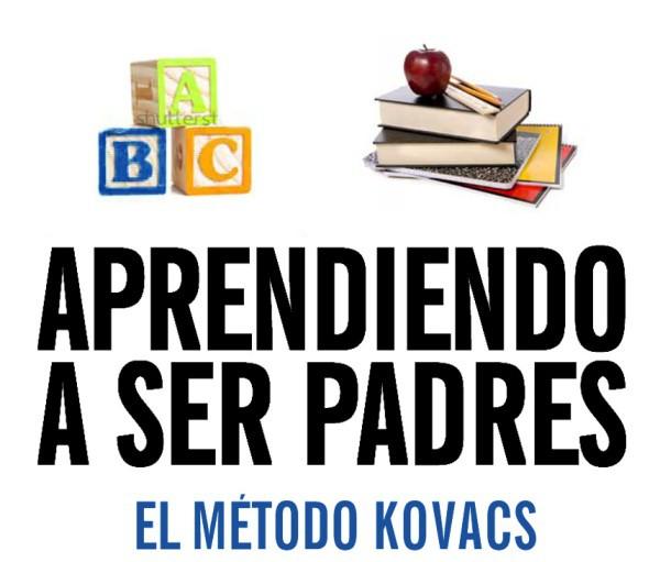 Aprendiendo a ser padres, el método Kovacs