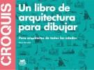 Croquis, un libro para divertirse con la arquitectura