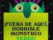 Lectura recomendada de la semana: ¡Fuera de aquí horrible monstruo verde!