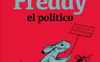 Lectura recomendada de la semana: Freddy el político