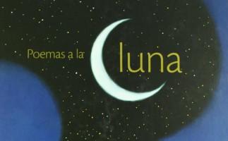 Lectura recomendada de la semana: Poemas a la Luna