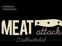 Cartel Meat Attack Valladolid