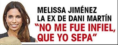 Melissa Jiménez habla de su ruptura con Dani Martín
