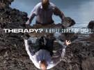 Therapy? editarán «A Brief Crack Of Light» en febrero