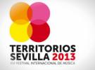 Primeros artistas confirmados del Festival Territorios Sevilla 2013