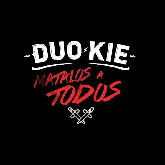 Duo Kie: 'Mátalos a todos' y próximos directos