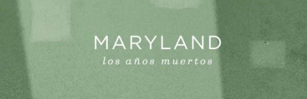 'Los años muertos' de Maryland, vendavales de frescura escapan de vuestros altavoces