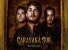 Caravana Sur editan su primer disco el 30 de diciembre