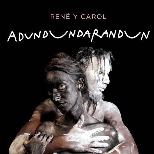 René y Carol estrenan su disco Adundundarandun