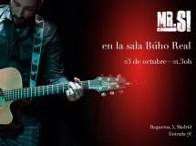 Mr. Sí, el 23 de octubre concierto en la sala Búho Real (Madrid)