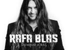 "Rafa Blas, escucha su nuevo single ""Sin ti no soy nada"""