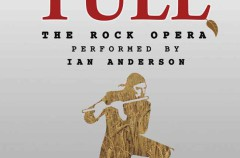 Ian Anderson, detalles de la ópera rock sobre la vida de Jethro Tull
