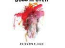 Boss and Over editan su EP «Ultrarrealidad»