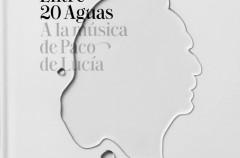 Entre 20 aguas, homenaje a Paco de Lucía del diario El País