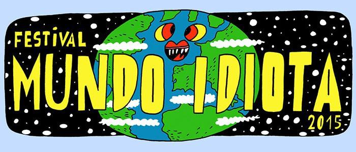 Festival Mundo Idiota 2015