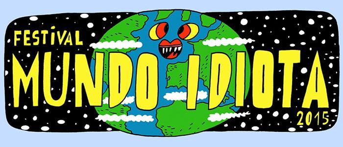 Gigatrón, El Chivi, Manolo Kabezabolo o Un Pingüino en mi Ascensor encabezan el festival Mundo Idiota