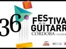 XXXVI Festival de la Guitarra de Córdoba, repasamos los grandes conciertos de su programación