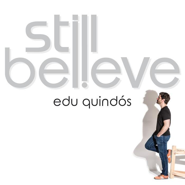 Edu Quindós Still believe portada