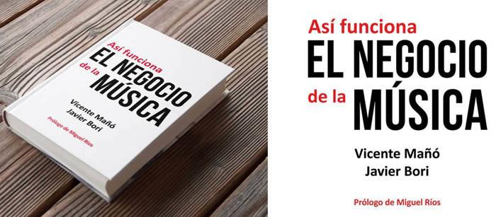 Vicente Mañó, Javier Bori – Así funciona el negocio de la música (Ed. Círculo Rojo) (reseña)