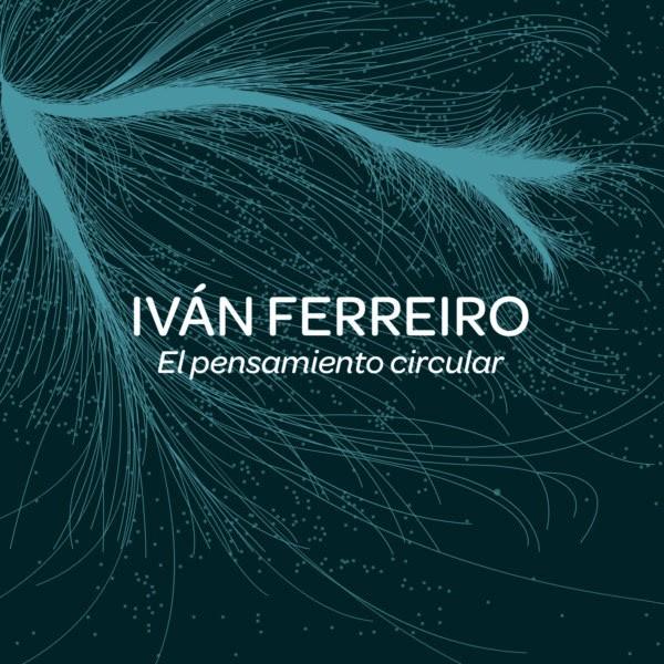 Iván Ferreiro El pensamiento circular portada