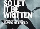 James Hetfield, Let it be written, su biografía, a la venta en abril