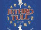 Jethro Tull editarán The Ballad of Jethro Tull en 2019