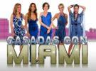 Casadas con Miami debuta esta noche en Cuatro