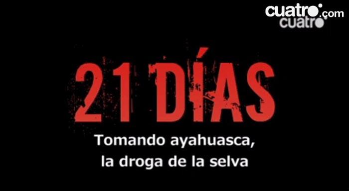21 días probando la droga de la selva, mañana en Cuatro