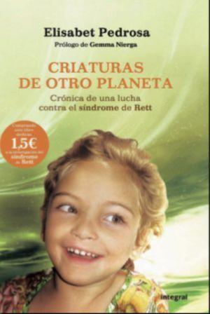 Criaturas de otro planeta, crónica de una lucha contra el síndrome de Rett