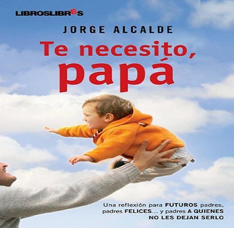 Te necesito papá, la importancia de la figura paterna en el desarrollo del niño