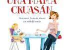 Libro: Cómo ser una mamá cruasán